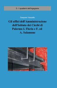 Gli uffici dell'Amministrazione dell'Istituto dei Ciechi di Palermo I. Florio e F. ed A. Salamone