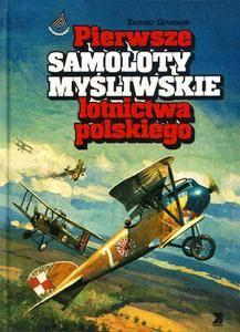 Pierwsze Samoloty Mysliwskie Lotnictwa Polskiego (repost)