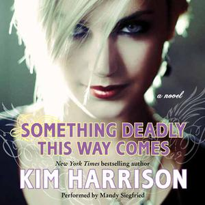 «Something Deadly This Way Comes» by Kim Harrison