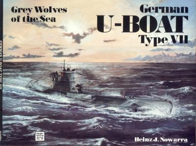 Grey Wolves of the Sea: German U-Boat Type VII (Schiffer Military History)