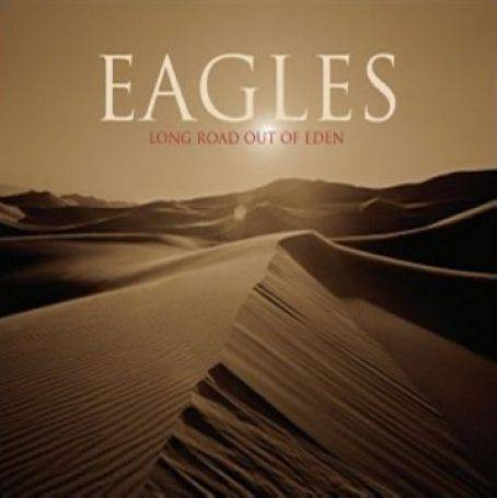 The Eagles - Long Road Out of Eden (2007)