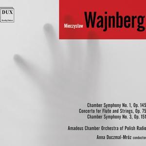 Amadeus Chamber Orchestra of Polish Radio - Weinberg: Chamber Symphonies & Flute Concerto (2019)