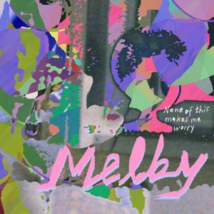 Melby - None of this makes me worry (2019)