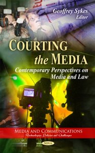 Courting the Media: Contemporary Perspectives on Media and Law