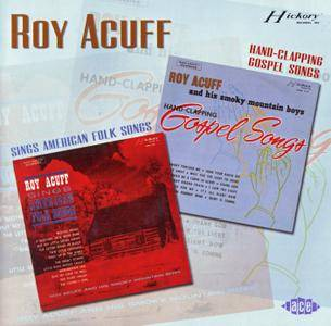 Roy Acuff - Sings American Folk Songs / Hand-Clapping Gospel Songs (1963) {2004 Ace Records CDCHD 999}