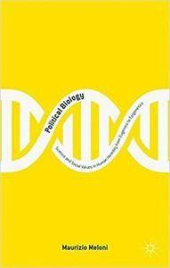 Political Biology: Science and Social Values in Human Heredity from Eugenics to Epigenetics (repost)