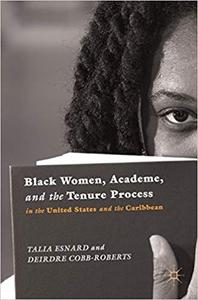 Black Women, Academe, and the Tenure Process in the United States and the Caribbean