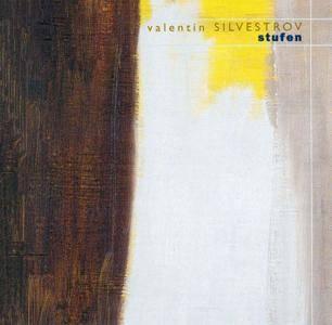 Alexei Lubimov, Jana Ivanilova - Valentin Silvestrov: Stufen (Song Cycle) (1999)