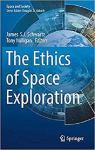 The Ethics of Space Exploration (Space and Society) [Repost]
