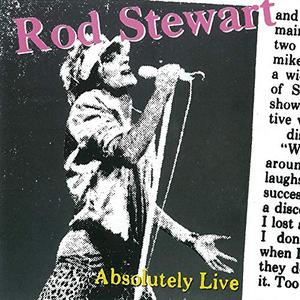 Rod Stewart - Absolutely Live (Expanded Edition) (1982/2009)