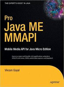 Pro Java ME MMAPI: Mobile Media API for Java Micro Edition (Repost)