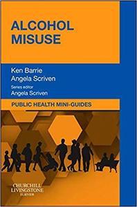 Public Health Mini-Guides: Alcohol Misuse: Public Health and Health Promotion Series