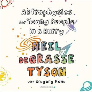 Astrophysics for Young People in a Hurry [Audiobook]