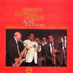Coleman Hawkins - Hawkins! Eldridge! Hodges! Alive! At The Village Gate! (1962) {Verve 513 755-2 rel 1992}