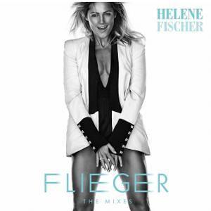 Helene Fischer - Flieger (The Mixes) (2018)