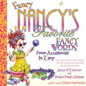 «Fancy Nancy's Favorite Fancy Words» by Jane O'Connor,Robin Preiss Glasser