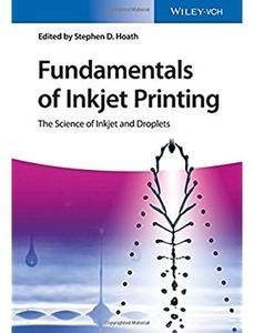 Fundamentals of Inkjet Printing: The Science of Inkjet and Droplets [Repost]