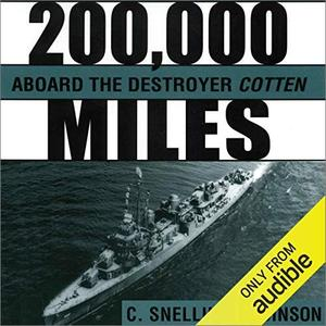 200,000 Miles aboard the Destroyer Cotten [Audiobook]