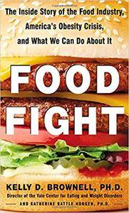 Food Fight: The Inside Story of The Food Industry, America's Obesity Crisis, and What We Can Do About It (Repost)
