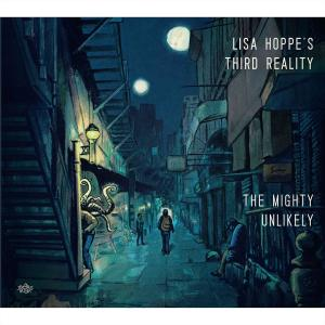 Lisa Hoppe's Third Reality - The Mighty Unlikely (2019)