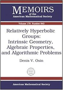 Relatively Hyperbolic Groups: Intrinsic Geometry, Algebraic Properties, and Algorithmic Problems