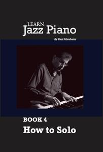 Learn Jazz Piano, Book 4: How to Solo