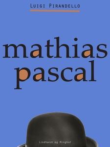 «Mathias Pascal» by Luigi Pirandello