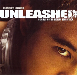 Massive Attack - Unleashed: Original Motion Picture Soundtrack (2005) [Re-Up]