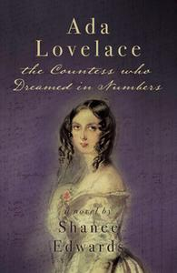 «Ada Lovelace: The Countess who Dreamed in Numbers» by Shanee Edwards