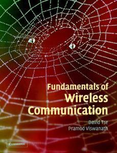 Fundamentals of Wireless Communication by  David Tse and Pramod Viswanath