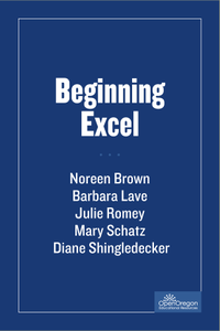 Beginning Microsoft® Excel®  by Noreen Brown, Barbara Lave, Julie Romey, Mary Schatz, Diane Shingledecker