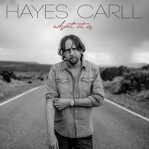 Hayes Carll - What It Is (2019)