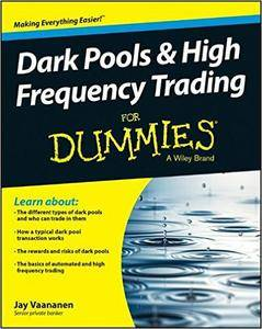 Dark Pools and High Frequency Trading For Dummies