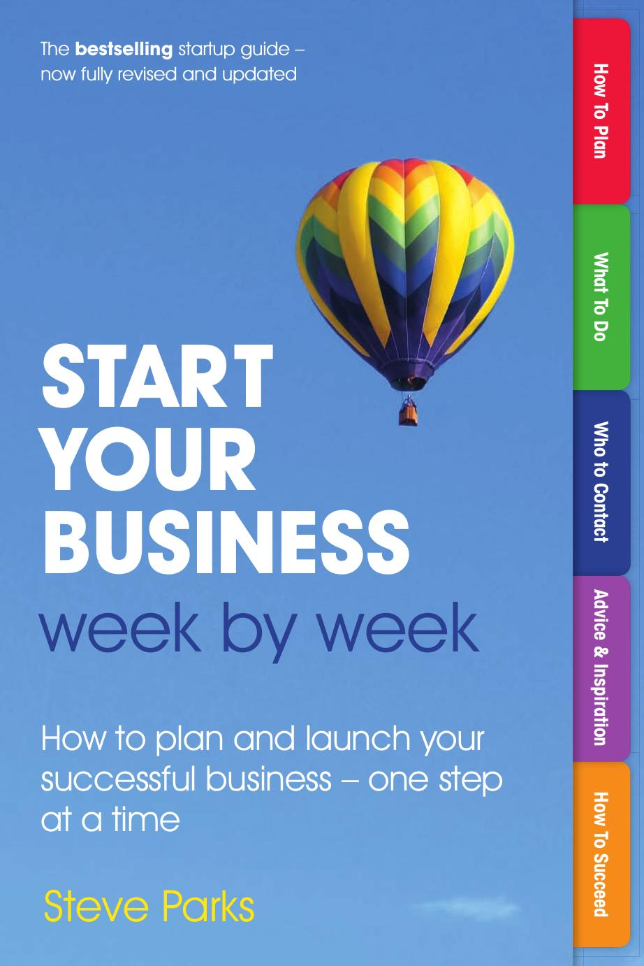 Start Your Business Week by Week: How to plan and launch your successful business - one step at a time, 2nd Edition