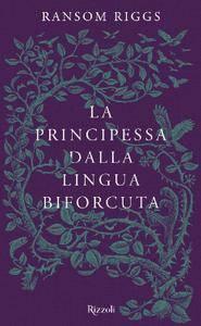Ransom Riggs - La principessa dalla lingua biforcuta