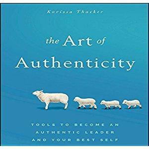 The Art of Authenticity: Tools to Become an Authentic Leader and Your Best Self [Audiobook]