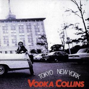 Vodka Collins - Tokyo New York (1973/1998) Reissue