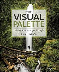 The Visual Palette: Defining Your Photographic Style (repost)