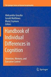Handbook of Individual Differences in Cognition: Attention, Memory, and Executive Control