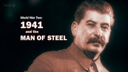 BBC - World War Two: 1941 and the Man of Steel (2011)