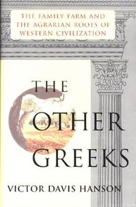 «Other Greeks: The Family Farm and the Agrarian Roots of Western» by Victor Davis Hanson
