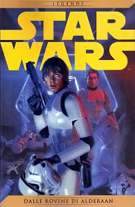 Star Wars Legends - Volume 2 - Dalle Rovine Di Alderaan