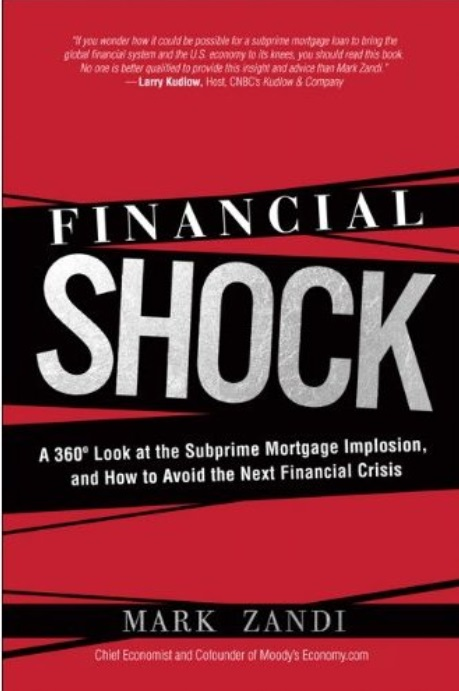 Financial Shock: A 360º Look at the Subprime Mortgage Implosion, and How to Avoid the Next Financial Crisis [Repost]
