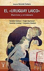 El Uruguay Laico [Kindle Edition]