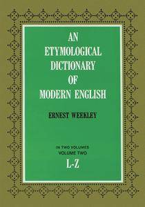 An Etymological Dictionary of Modern English, Vol. 2