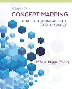 Concept Mapping : A Critical-thinking Approach to Care Planning, Fourth Edition