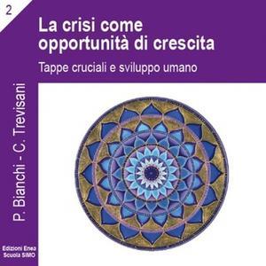 «La scienza della relazione - La crisi come opportunità» by Priscilla Bianchi