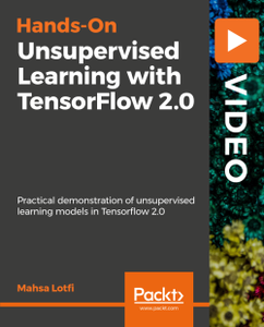 Hands-On Unsupervised Learning with TensorFlow 2.0