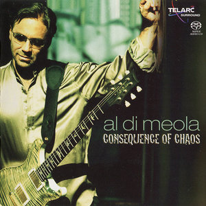 Al Di Meola - Consequence Of Chaos (2006) MCH PS3 ISO + Hi-Res FLAC