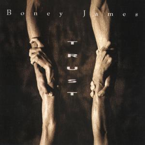 Boney James - Trust (1992/2019)